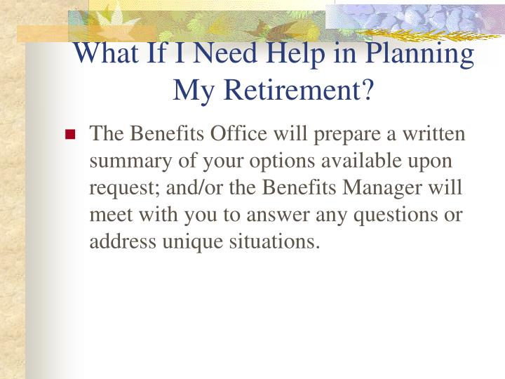 What If I Need Help in Planning My Retirement?