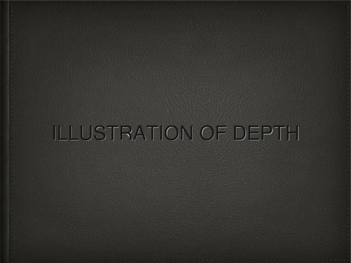 ILLUSTRATION OF DEPTH