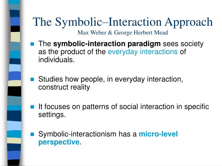 an analysis of symbolic interaction Symbolic interactionism is a school of thought in sociology that explains social behavior in terms of how people interact with each other via symbols in this view, social structures are best understood in terms of such individual interactions.
