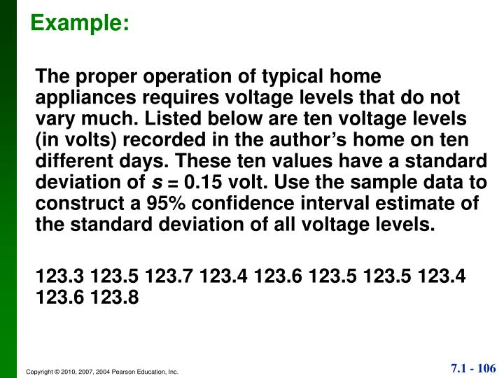 The proper operation of typical home appliances requires voltage levels that do not vary much. Listed below are ten voltage levels (in volts) recorded in the author