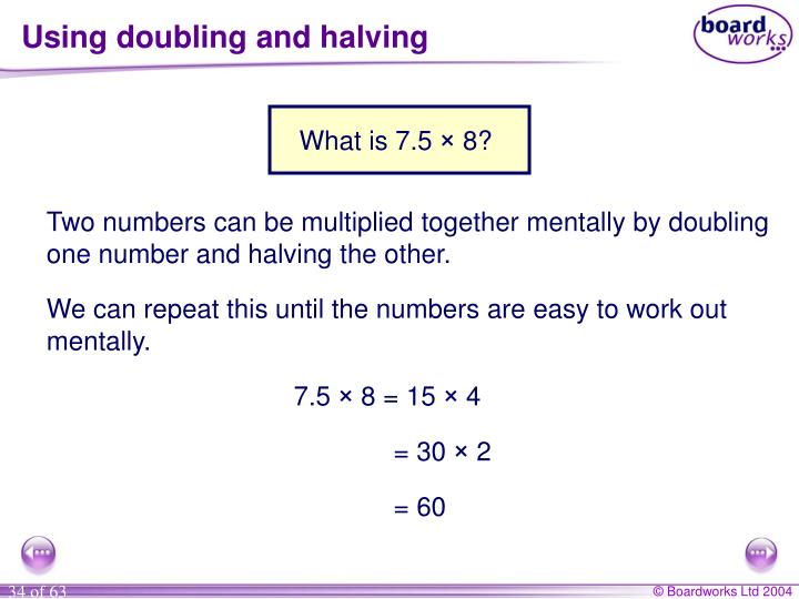 Using doubling and halving
