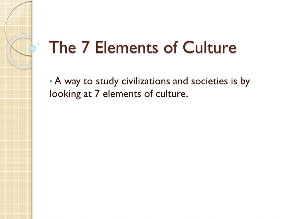 PPT   The 20 Elements of Culture PowerPoint Presentation, free ...