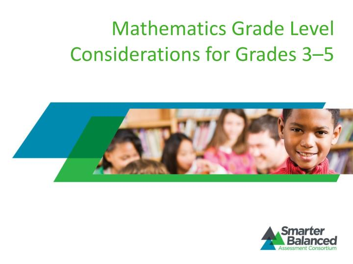 mathematics grade level considerations for grades 3 5 n.