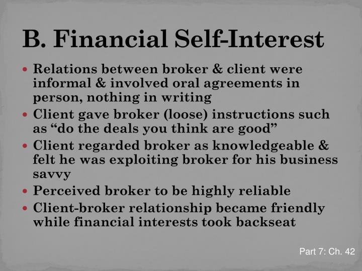 B. Financial Self-Interest