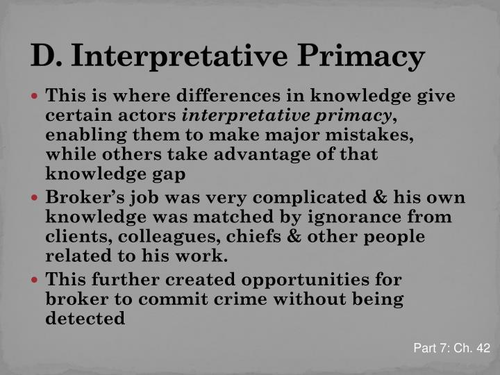 D. Interpretative Primacy