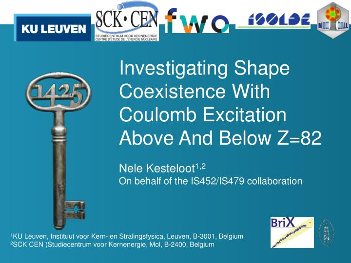 investigating shape coexistence with coulomb excitation above and below z 82 n.