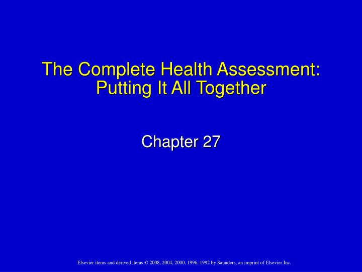 the complete health assessment putting it all together n.