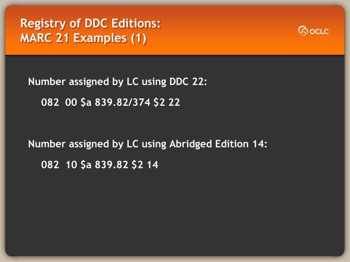 Registry of DDC Editions:                          MARC 21 Examples (1)