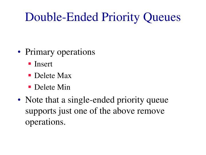 Double ended priority queues