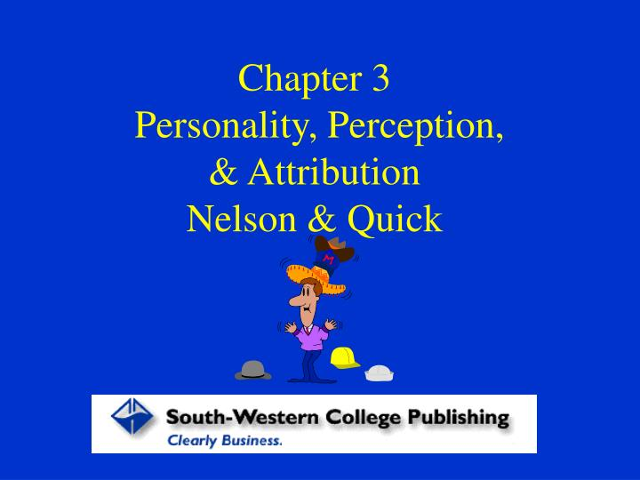 chapter 3 personality perception attribution nelson quick n.