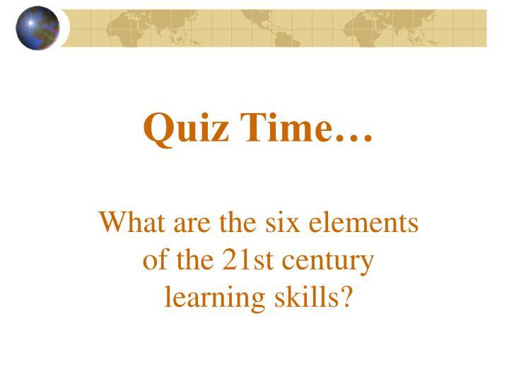 Quiz Time…