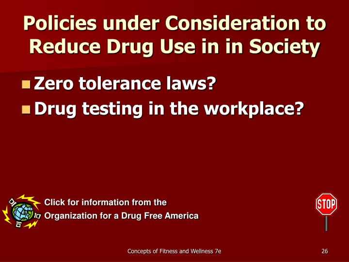 Policies under Consideration to Reduce Drug Use in in Society