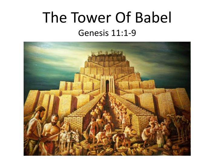 ppt the tower of babel genesis 11 1 9 powerpoint