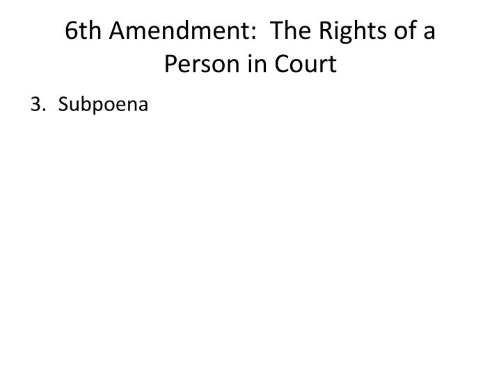 6th Amendment:  The Rights of a Person in Court