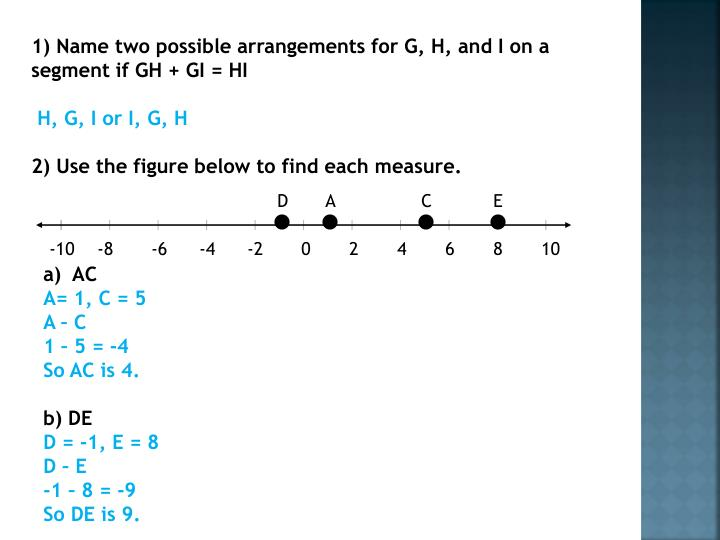 1) Name two possible arrangements for G, H, and I on a segment if GH + GI = HI