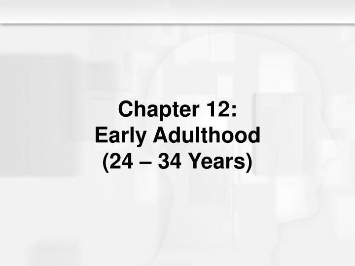 chapter 12 early adulthood 24 34 years n.