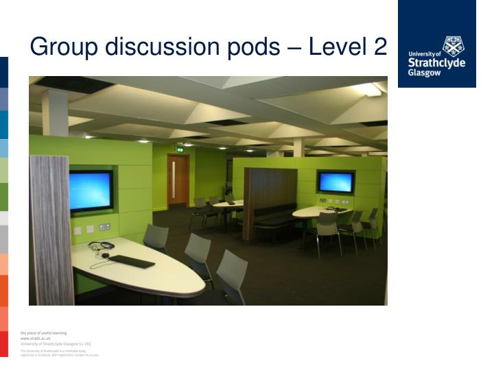 Group discussion pods – Level 2