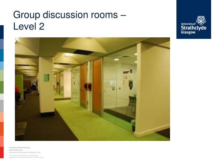 Group discussion rooms –