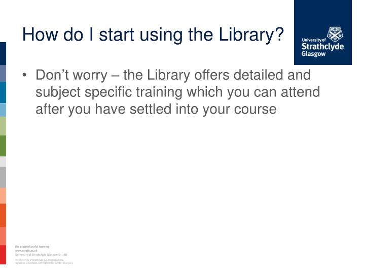 How do I start using the Library?