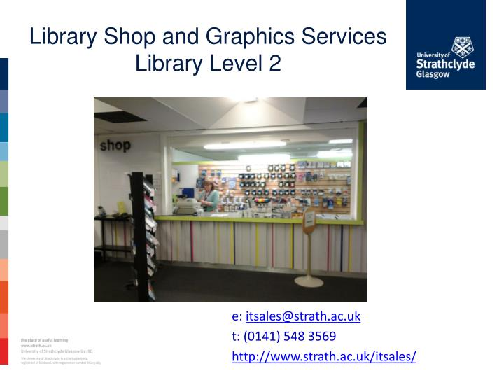 Library Shop and Graphics Services