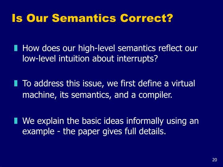 Is Our Semantics Correct?