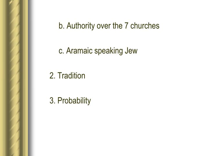 b. Authority over the 7 churches