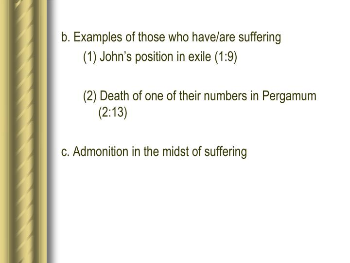 b. Examples of those who have/are suffering