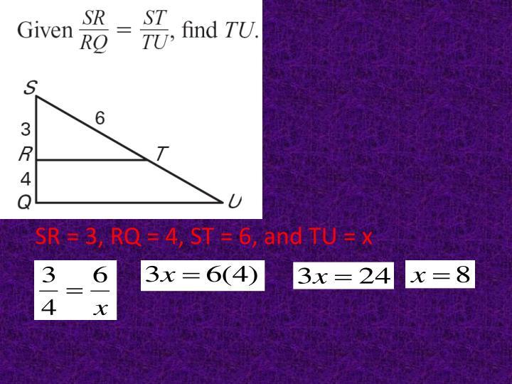 SR = 3, RQ = 4, ST = 6, and TU = x