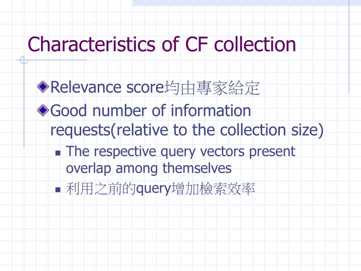 Characteristics of CF collection