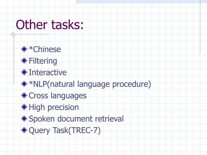 Other tasks: