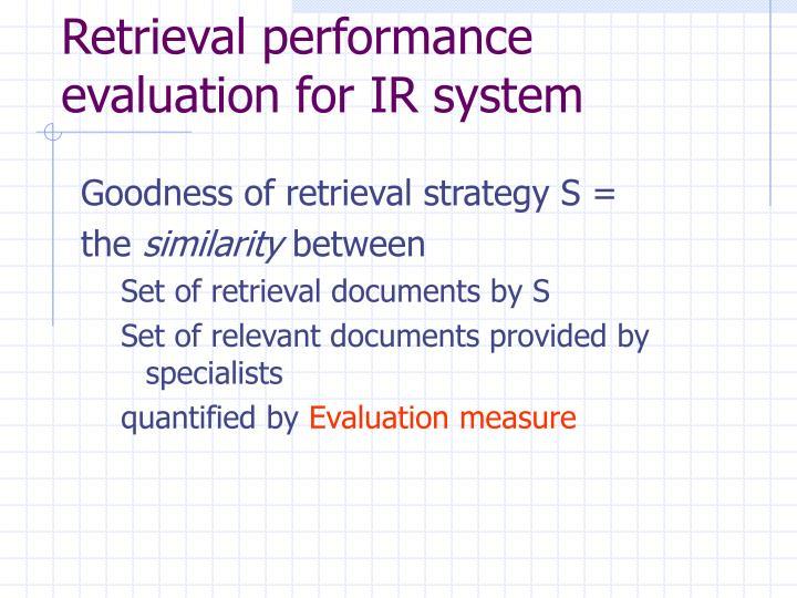Retrieval performance evaluation for IR system