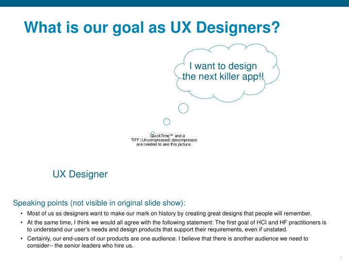 What is our goal as ux designers