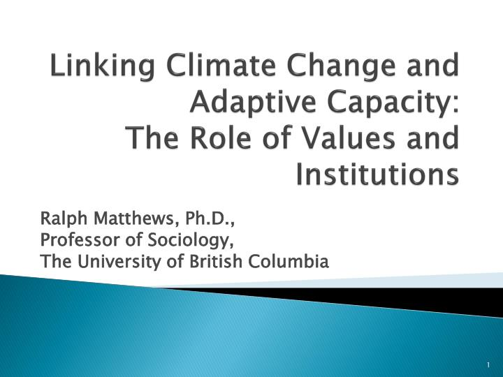 linking climate change and adaptive capacity the role of values and institutions