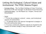 linking the ecological cultural values and institutional the ffesc skeena project