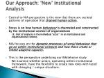our approach new institutional analysis