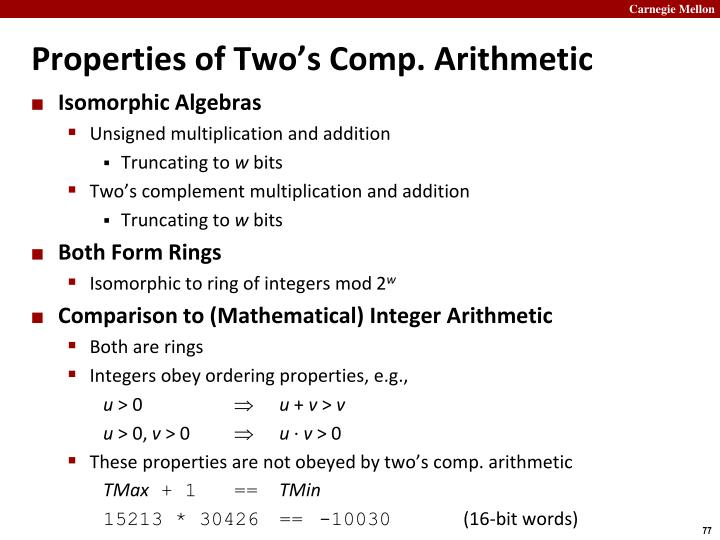 Properties of Two's Comp. Arithmetic