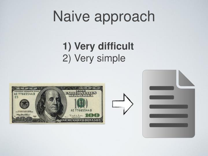 Naive approach