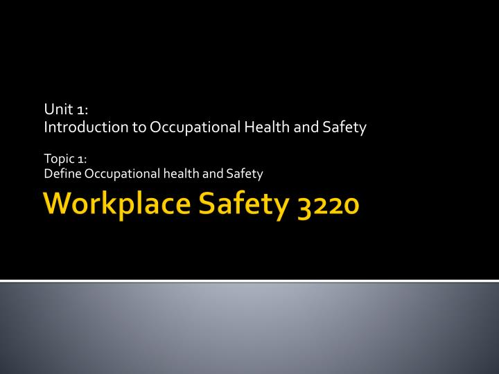 PPT - Workplace Safety 3220 PowerPoint Presentation - ID:5569692