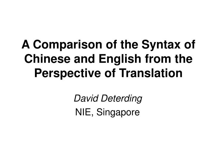 a comparison of the syntax of chinese and english from the perspective of translation n.