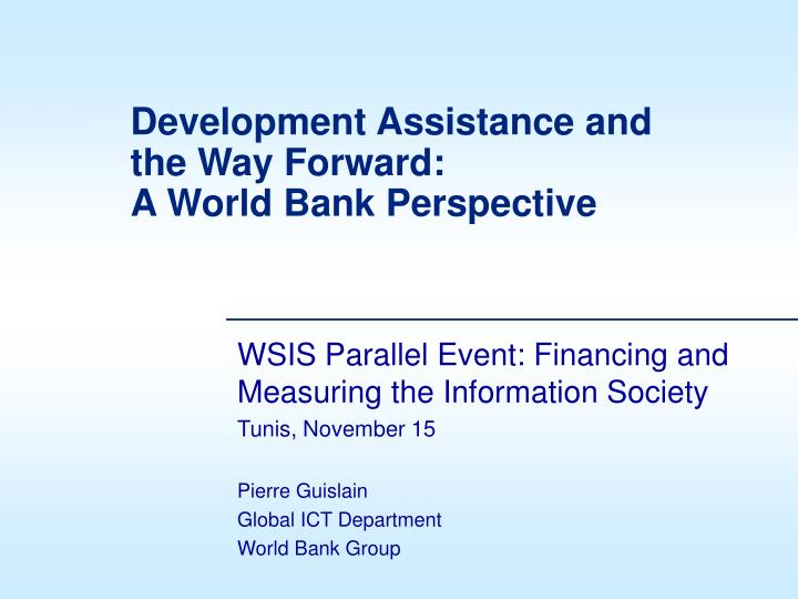 Development assistance and the way forward a world bank perspective
