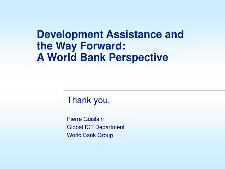 Development Assistance and the Way Forward: