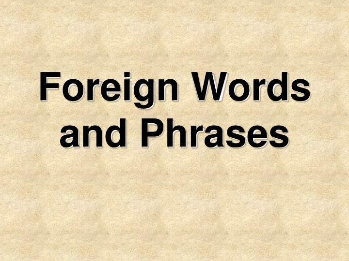 foreign words and phrases n.