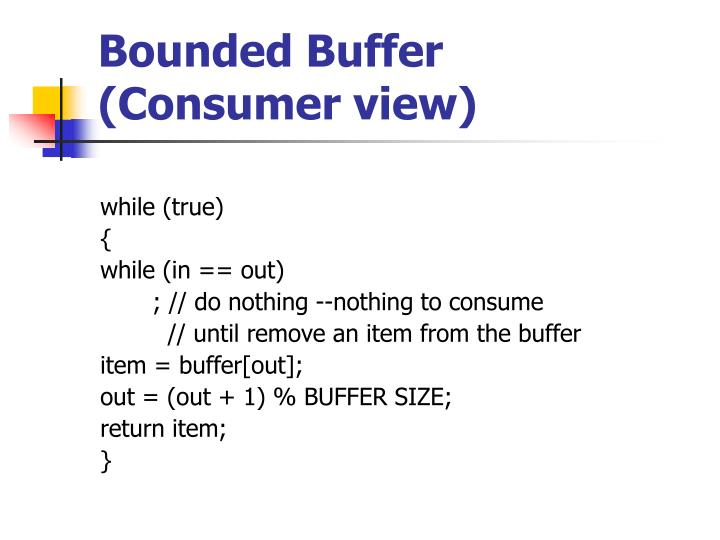 Bounded Buffer (Consumer view)