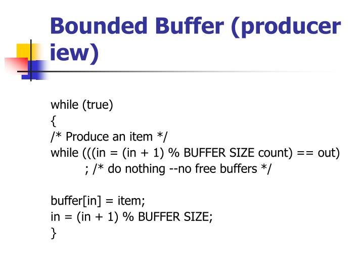 Bounded Buffer (producer iew)