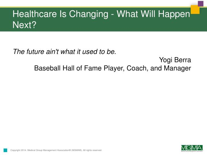 Healthcare is changing what will happen next