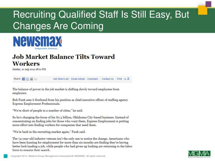 Recruiting Qualified Staff Is Still Easy, But Changes Are Coming