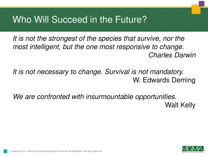 Who Will Succeed in the Future?