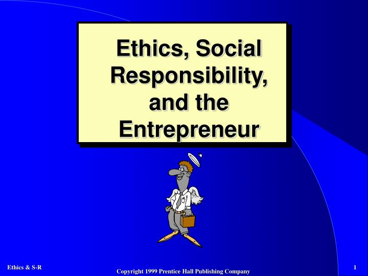 ethics social responsibility and the entrepreneur n.