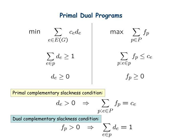 Primal Dual Programs