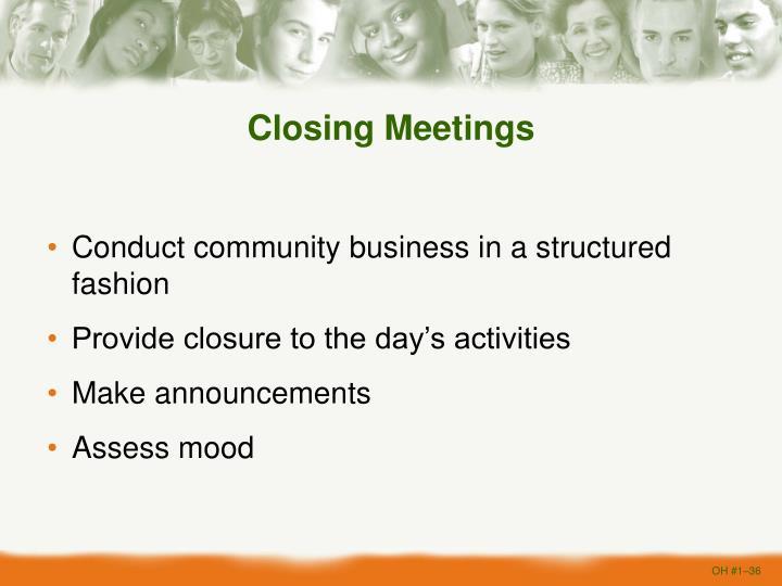 Closing Meetings